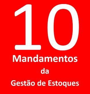 Os 10 Mandamentos da Gestão de Estoques