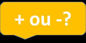 + ou -